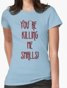 Killing Me Smalls Womens Fitted T-Shirt