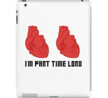 I'm Part Time Lord iPad Case/Skin