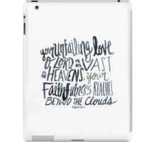 Psalm 36:5 iPad Case/Skin