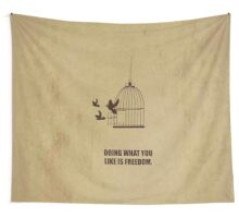 Doing What You Like Is Freedom - Corporate Start-up Quotes Wall Tapestry