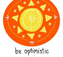 Be Optimistic by bluboca