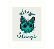 stay strange Art Print