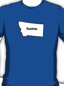 Montana. Home. T-Shirt