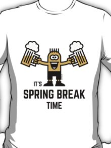 It's Spring Break Time (Beer) T-Shirt