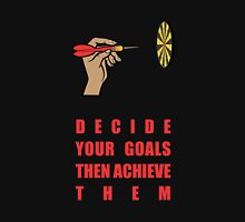 Decide Your Goals Then Achieve Them - Corporate Start-Up Quotes Unisex T-Shirt