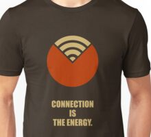 Connection Is The Energy - Corporate Start-up Quotes Unisex T-Shirt