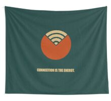 Connection Is The Energy - Corporate Start-up Quotes Wall Tapestry