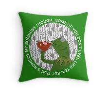 Kermit Sipping Tea (But that's none of my business) Throw Pillow