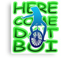 Here come dat boi Canvas Print