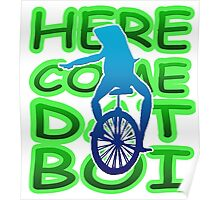 Here come dat boi Poster