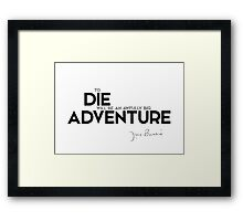 to die will be an awfully big adventure - J.M. Barrie Framed Print