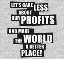 Let's care less about our profits and make the world a better place! (BW) One Piece - Long Sleeve