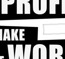 Let's care less about our profits and make the world a better place! (BW) Sticker