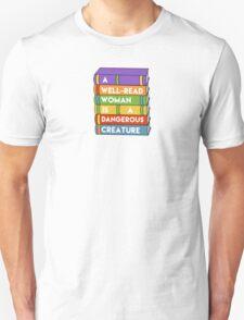 A well-read woman is a dangerous creature Unisex T-Shirt