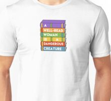 A well-read woman is a dangerous creature Unisex T-Shirt
