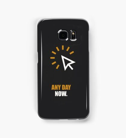 Any Day Now Corporate Start-up Quotes Samsung Galaxy Case/Skin