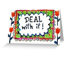 Deal With It. Greeting Card
