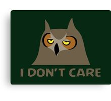 I DON'T CARE, funny annoyed owl design Canvas Print