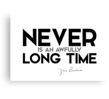 never is an awfully long time - j.m. barrie  Canvas Print