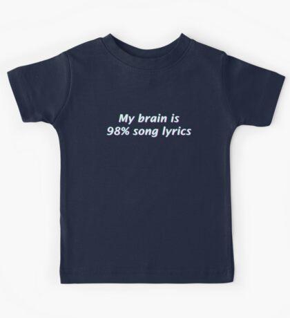 My Brain is 98% Song Lyrics Kids Tee