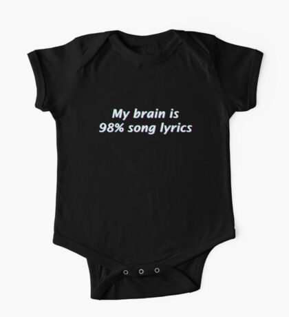 My Brain is 98% Song Lyrics One Piece - Short Sleeve