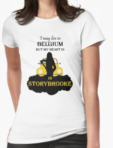 I May Live In Belgium, But My Heary Is in Storybrooke. OUAT. Womens Fitted T-Shirt