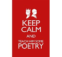 Keep Calm and Poetry Photographic Print