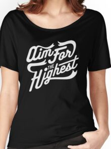 Aim For The Highest Women's Relaxed Fit T-Shirt