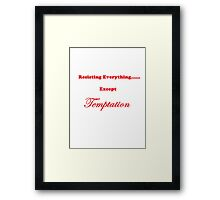 Except Temptation Framed Print