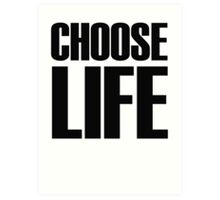 eighties ~ Choose Life  Art Print