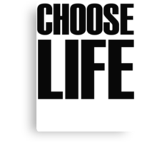 eighties ~ Choose Life  Canvas Print