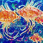Fish Dreams by Judithroseart