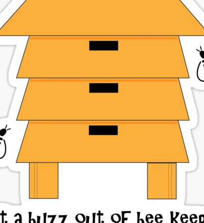 I Get A Buzz Out Of Bee Keeping Apiary Bees Design Sticker