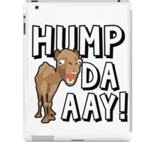 Camel Hump Day, Guess What Day It Is?!? iPad Case/Skin
