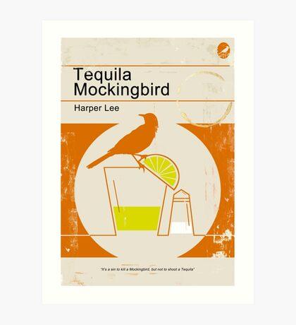 Tequila Mockingbird Art Print