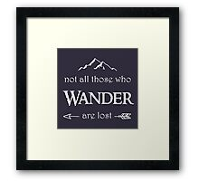 LOTR - Not All Those Who Wander are Lost Framed Print