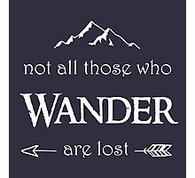 LOTR - Not All Those Who Wander are Lost Photographic Print