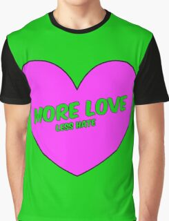 More love, Less Hate Green Graphic T-Shirt