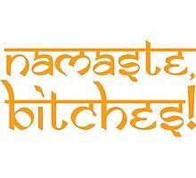 Namaste Bitches Sunshine Gold Photographic Print
