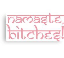 Namaste Bitches Petal Pink Canvas Print