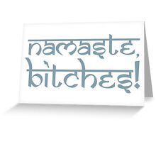 Namaste Bitches Sky Blue Greeting Card