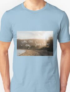 You Are My Sunshine message Unisex T-Shirt