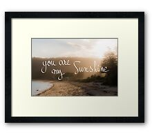 You Are My Sunshine message Framed Print