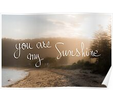 You Are My Sunshine message Poster