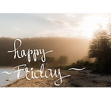 Happy Friday Greeting Photographic Print