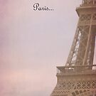 Paris ...  by anniephoto