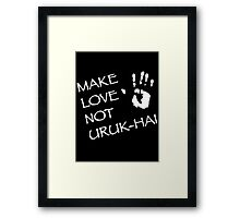Make Love Not Uruk-hai Framed Print