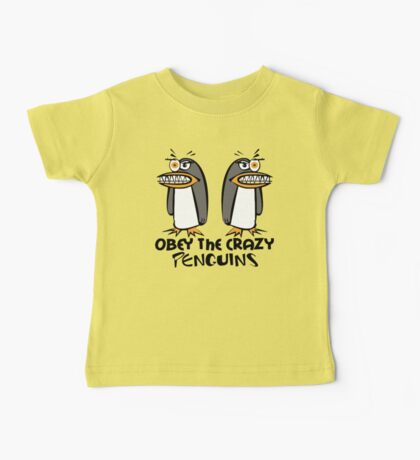 Obey The Crazy Penguins  Baby Tee