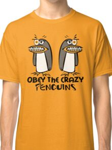 Obey The Crazy Penguins  Classic T-Shirt