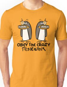Obey The Crazy Penguins  Unisex T-Shirt
